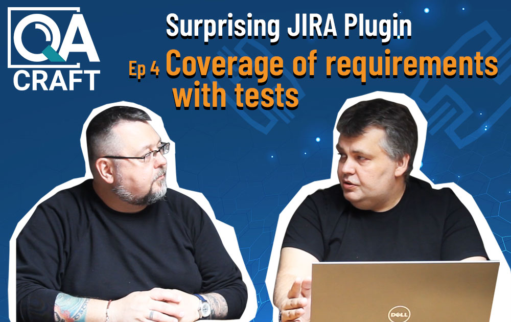 QA Craft for Jira Coverage of requirements with tests