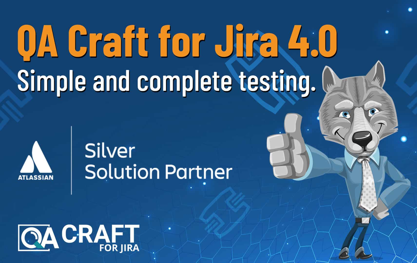QA Craft for Jira 4.0 Simple and complete testing
