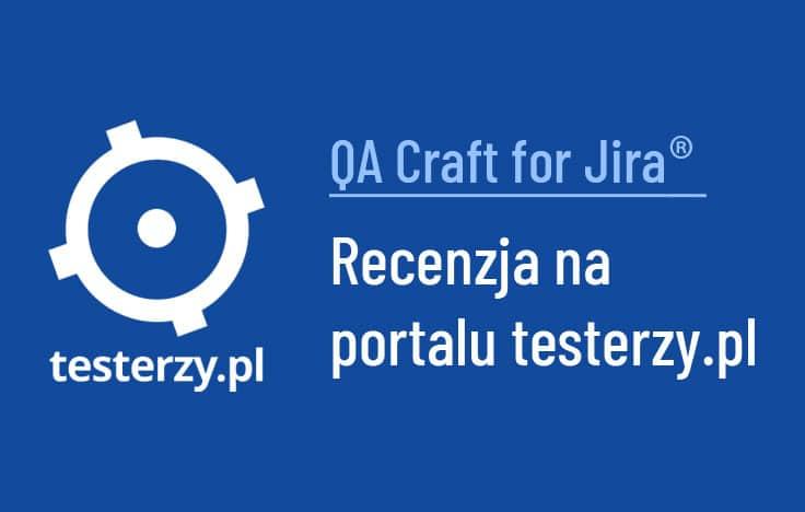 QA Craft for Jira - recenzja testerzy.pl