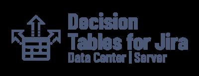 Decision Tables for Jira Data Center & Server