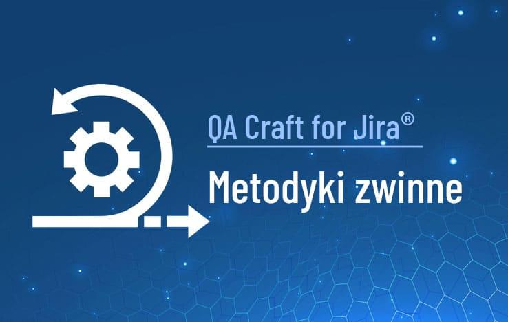 QA Craft for Jira Metodyki zwinne