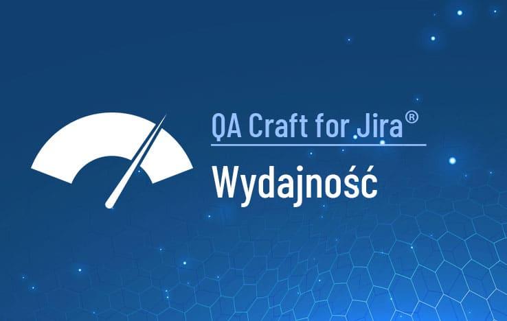 QA Craft for Jira Wydajność